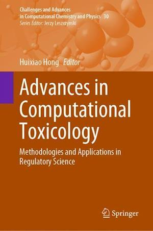 Advances in Computational Toxicology : Methodologies and Applications in Regulatory Science