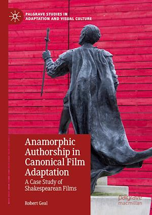 Anamorphic Authorship in Canonical Film Adaptation