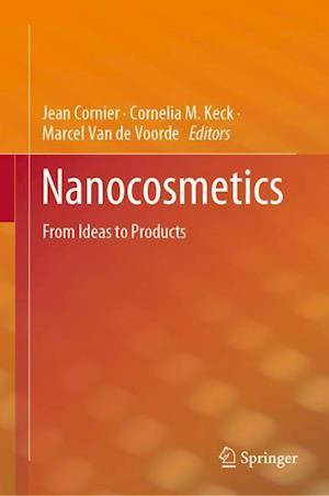Nanocosmetics : From Ideas to Products