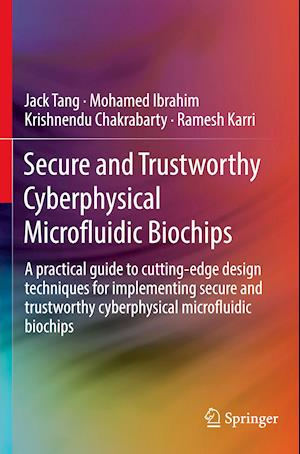 Secure and Trustworthy Cyberphysical Microfluidic Biochips