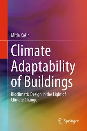 Climate Adaptability of Buildings : Bioclimatic Design in the Light of Climate Change