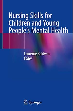Nursing Skills for Children and Young People's Mental Health