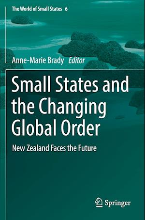 Small States and the Changing Global Order