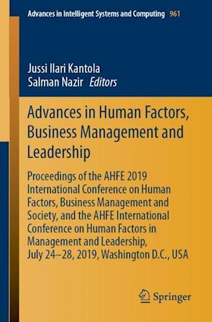 Advances in Human Factors, Business Management and Leadership : Proceedings of the AHFE 2019 International Conference on Human Factors, Business Manag