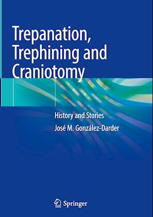 Trepanation, Trephining and Craniotomy