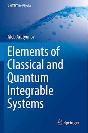 Elements of Classical and Quantum Integrable Systems