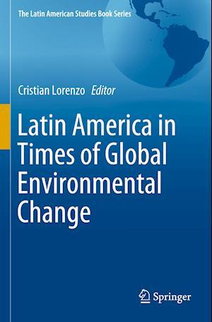 Latin America in Times of Global Environmental Change