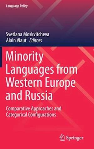 Minority Languages from Western Europe and Russia : Comparative Approaches and Categorical Configurations