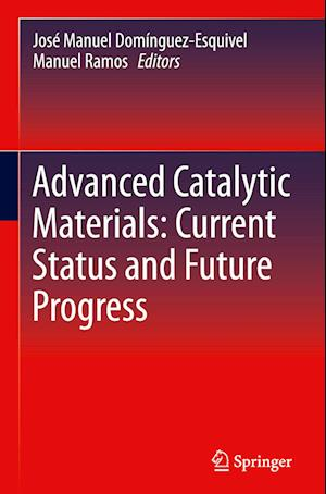 Advanced Catalytic Materials: Current Status and Future Progress