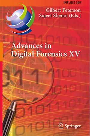 Advances in Digital Forensics XV : 15th IFIP WG 11.9 International Conference, Orlando, FL, USA, January 28-29, 2019, Revised Selected Papers