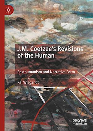 J.M. Coetzee's Revisions of the Human