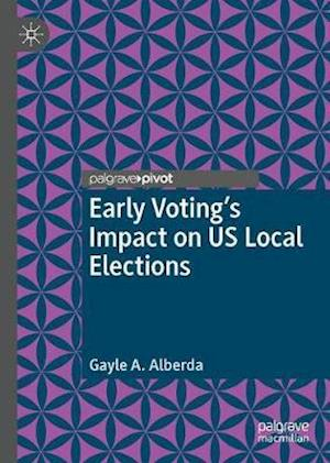 Early Voting's Impact on Us Local Elections