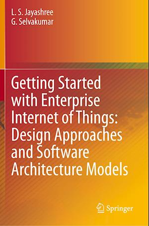 Getting Started with Enterprise Internet of Things: Design Approaches and Software Architecture Models
