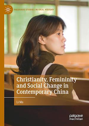 Christianity, Femininity and Social Change in Contemporary China
