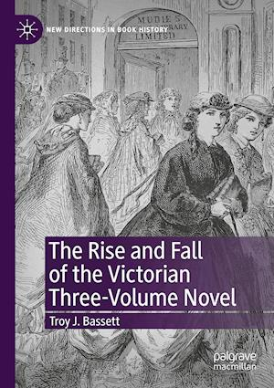 The Rise and Fall of the Victorian Three-Volume Novel