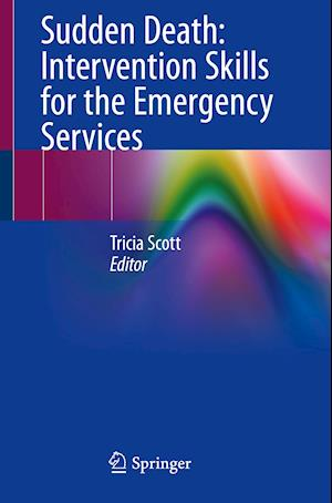 Sudden Death: Intervention Skills for the Emergency Services