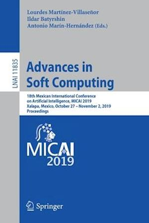 Advances in Soft Computing : 18th Mexican International Conference on Artificial Intelligence, MICAI 2019, Xalapa, Mexico, October 27 - November 2, 20