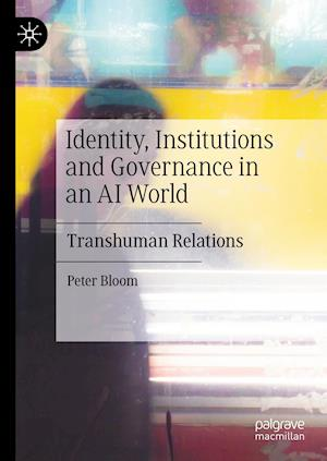 Identity, Institutions and Governance in an AI World