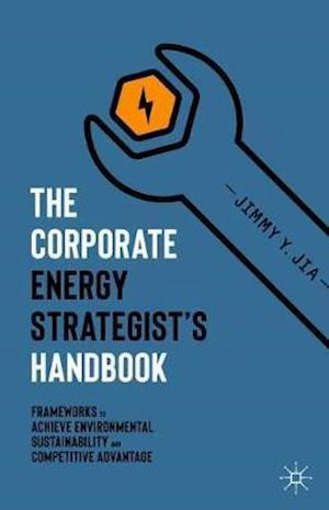 The Corporate Energy Strategist's Handbook