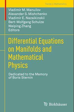 Differential Equations on Manifolds and Mathematical Physics