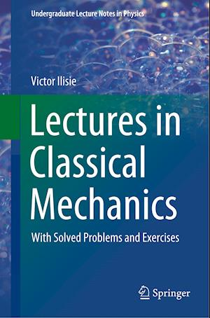 Lectures in Classical Mechanics