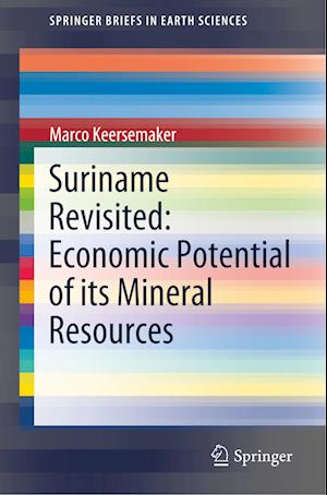 Suriname Revisited: Economic Potential of its Mineral Resources