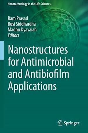 Nanostructures for Antimicrobial and Antibiofilm Applications