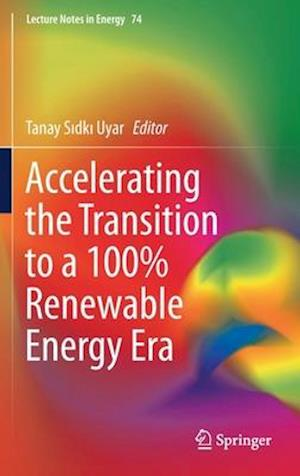 Accelerating the Transition to a 100% Renewable Energy Era