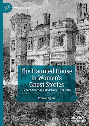 The Haunted House in Women's Ghost Stories
