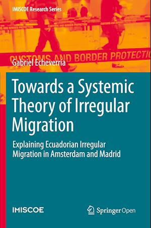 Towards a Systemic Theory of Irregular Migration