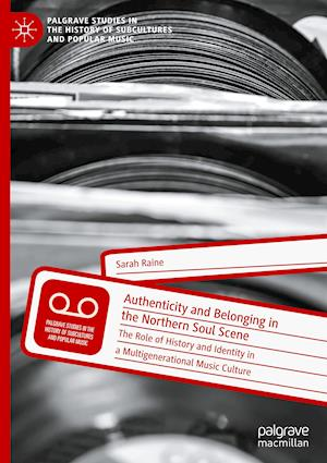 Authenticity and Belonging in the Northern Soul Scene