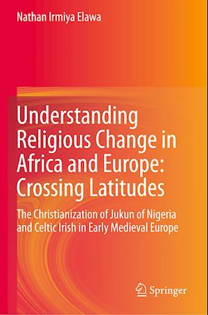 Understanding Religious Change in Africa and Europe: Crossing Latitudes