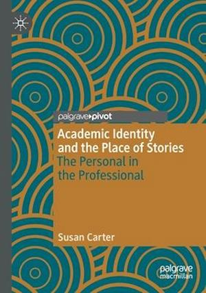Academic Identity and the Place of Stories