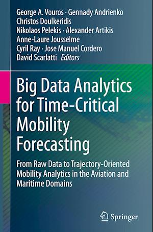 Big Data Analytics for Time-Critical Mobility Forecasting