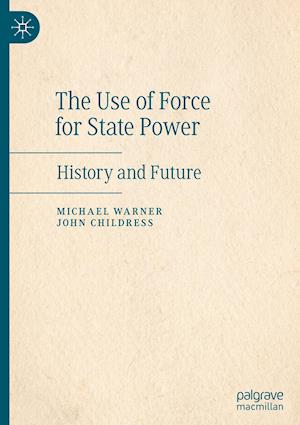 The Use of Force for State Power