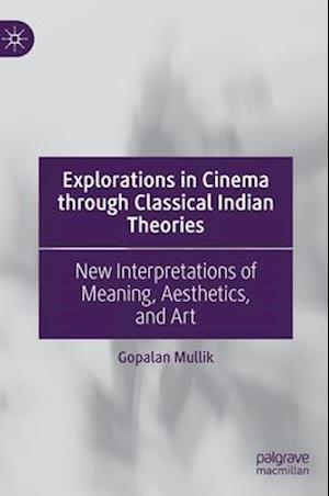 Explorations in Cinema through Classical Indian Theories