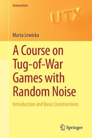 A Course on Tug-of-War Games with Random Noise
