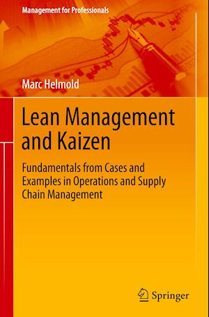 Lean Management and Kaizen : Fundamentals from Cases and Examples in Operations and Supply Chain Management