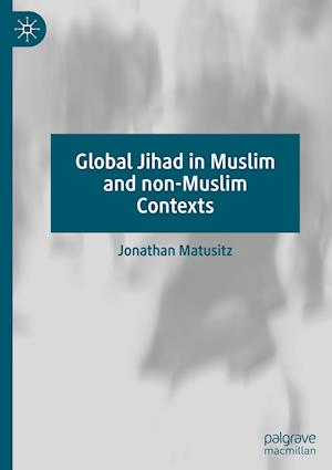 Global Jihad in Muslim and Non-Muslim Contexts