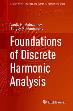 Foundations of Discrete Harmonic Analysis