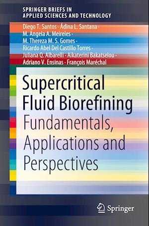 Supercritical Fluid Biorefining
