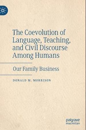 The Coevolution of Language, Teaching, and Civil Discourse Among Humans