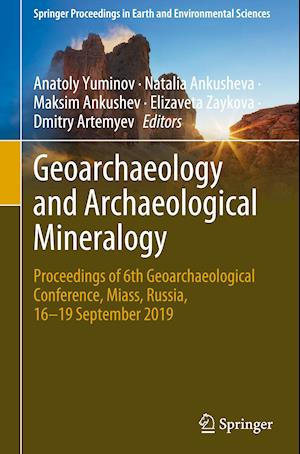 Geoarchaeology and Archaeological Mineralogy