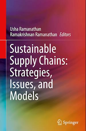 Sustainable Supply Chains: Strategies, Issues, and Models