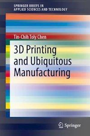 3D Printing and Ubiquitous Manufacturing