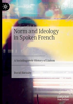 Norm and Ideology in Spoken French