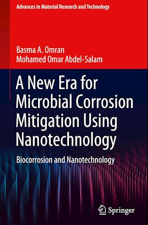 A New Era for Microbial Corrosion Mitigation Using Nanotechnology