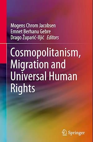 Cosmopolitanism, Migration and Universal Human Rights