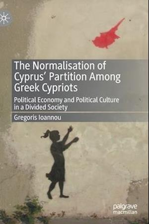 The Normalisation of Cyprus' Partition Among Greek Cypriots