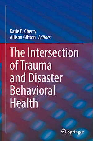 The Intersection of Trauma and Disaster Behavioral Health